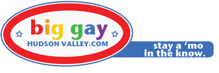 Big Gay Hudson Valley  |  Gay & Lesbian Life in Upstate New York